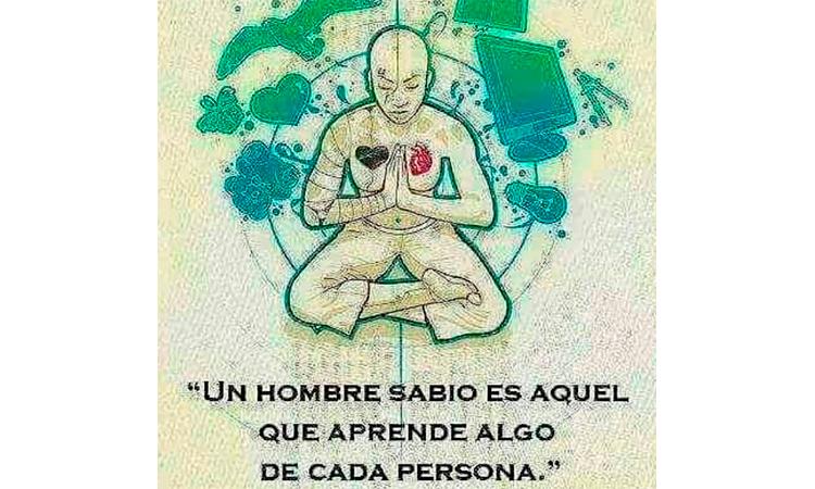 Un hombre sabio es alquel que aprende algo de cada persona